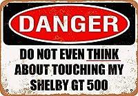 白い桜雑貨屋 おしゃれ 雑貨 通販 ブリキ Do Not Touch My Shelby GT 500 レトロなスタイル アンティーク 看板 アメリカン ガレージ 壁の装飾装飾芸術 20x30cm