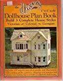 The Houseworks 1' to 1' Scale Dollhouse Plan Book - Build 3 Complete House Styles : Victorian - Colonial - Georgian