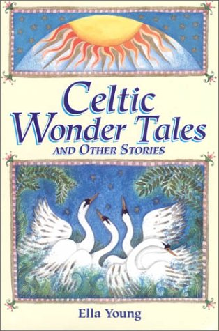 Celtic Wonder Tales: & Other Stories