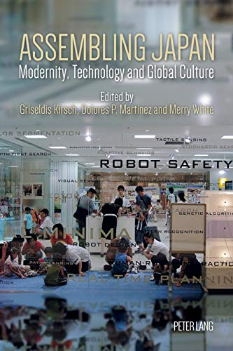Assembling Japan: Modernity, Technology and Global Culture