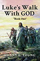 "Luke's Walk with God: ""Book One"""