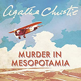 Murder in Mesopotamia                   By:                                                                                                                                 Agatha Christie                               Narrated by:                                                                                                                                 Anna Massey                      Length: 6 hrs and 54 mins     112 ratings     Overall 4.2