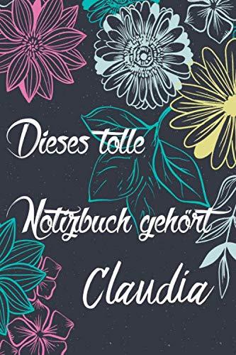 Dieses tolle Notizbuch gehört Claudia: Personalisiertes Journal | Tagebuch | Poesiealbum | Notizheft mit Namen als Geschenk oder zum Geburtstag für Frauen und Mädchen