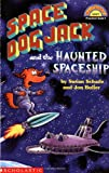 Space Dog Jack and the Haunted Spaceship (HELLO READER LEVEL 1)