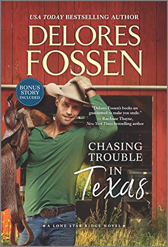 Chasing Trouble in Texas (Lone Star Ridge Book 2)