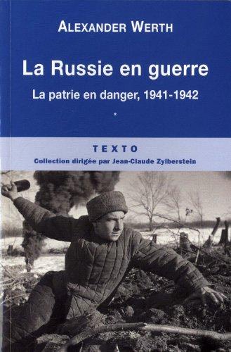 La Russie en guerre : Tome 1, La patrie en danger, 1941-1942