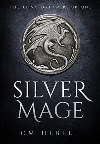 Silver Mage (The Long Dream Book 1)