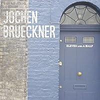 JOCHEN BRUCKNER-ELEVEN AND A HALF