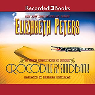 Crocodile on the Sandbank     The Amelia Peabody Series, Book 1              By:                                                                                                                                 Elizabeth Peters                               Narrated by:                                                                                                                                 Barbara Rosenblat                      Length: 9 hrs and 54 mins     258 ratings     Overall 4.2