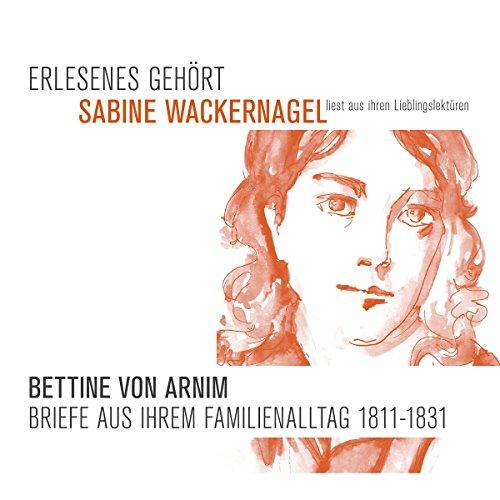 Bettine von Arnim. Briefe aus ihrem Familienalltag cover art