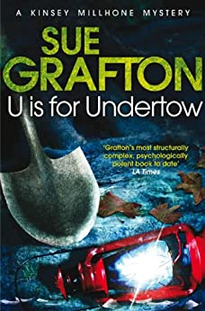 U is for Undertow: A Kinsey Millhone Novel 21 by [Sue Grafton]