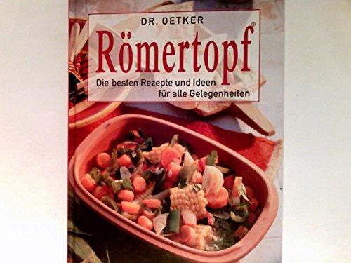 Dr. Oetker Römertopf : die besten Rezepte und Ideen für alle Gelegenheiten.