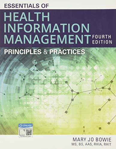 Compare Textbook Prices for Essentials of Health Information Management: Principles and Practices 4 Edition ISBN 9781337553674 by Bowie, Mary Jo