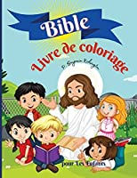 Bible Livre de coloriage pour les enfants: Incroyable livre de coloriage pour les enfants 50 pages pleines d'histoires bibliques et de versets bibliques pour les enfants de 9 à 13 ans, broché 8,5 * 11 pouces