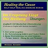 Im Ursprung Liegt Die Heilung. Übungen. Englisch mit Deutscher Übersetzung