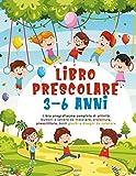 Libro Prescolare 3-6 anni: Libro pregrafismo completo di attività: Numeri e lettere da tr...