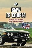 BMW E9 COUPES: MAINTENANCE AND RESTORATION BOOK