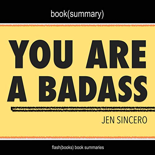 You Are a Badass by Jen Sincero - Book Summary cover art