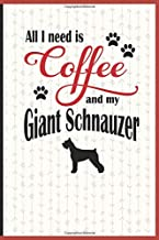 All I need is Coffee and my Giant Schnauzer: A diary for me and my dogs adventures and journaling my well deserved coffee consume
