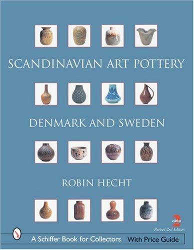 Minardi, R: Scandinavian Art Pottery: Denmark and Sweden: Denmark & Sweden (Schiffer Book for Collectors)