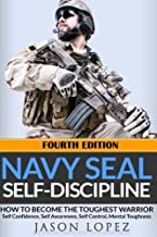 NAVY SEAL Self-Discipline: How To Become The Toughest Warrior