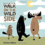 Walk on the Wild Side (Life in the Wild) by Nicholas Oldland(2015-03-01)