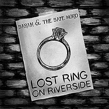 Lost Ring on Riverside