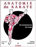 Anatomie du karaté, tome 1 - La Connaissance du corps