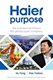 Haier purpose: The real story of China's first global super company