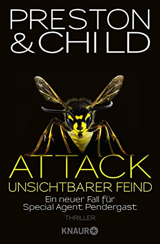 Attack - Unsichtbarer Feind: Ein neuer Fall für Special Agent Pendergast (Ein Fall für Special Agent Pendergast 13)