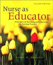 Nurse as Educator: Principles of Teaching and Learning for Nursing Practice (Jones & Bartlett Series in Nursing)