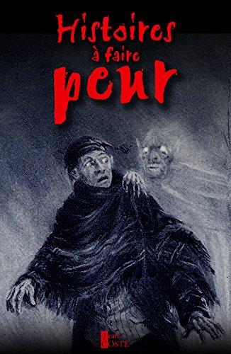 Histoires à faire peur (French Edition)