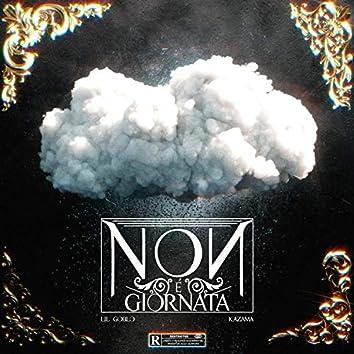 Non è Giornata (feat. Kazama)