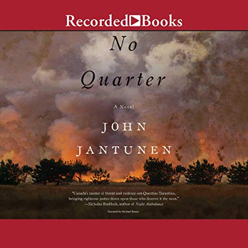 No Quarter                   By:                                                                                                                                 John Jantunen                               Narrated by:                                                                                                                                 Michael Braun                      Length: 11 hrs and 18 mins     Not rated yet     Overall 0.0