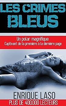 Les Crimes Bleus (French Edition) de [Enrique Laso, Traduit de l'anglais par Isabelle de ROSE]