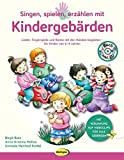 Singen, spielen, erzählen mit Kindergebärden (Buch inkl. Audio-CD) von Birgit Butz