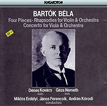 Bartok: 4 Pieces - Rhapsodies for Violin and Orchestra - Concerto for Viola and Orchestra