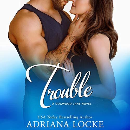 Trouble: Dogwood Lane, Book 3