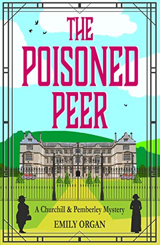 The Poisoned Peer (Churchill and Pemberley Series Book 6) (Churchill and Pemberley Cozy Mystery Series)