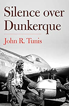 Silence over Dunkerque by [John R. Tunis]
