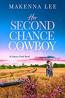 Her Second Chance Cowboy by [Makenna Lee]
