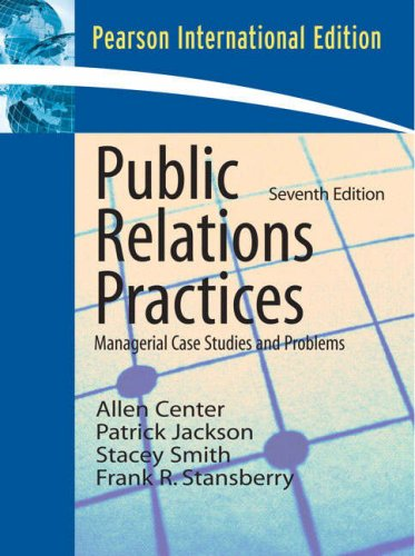 Public Relations Practices: Managerial Case Studies and Problems: International Edition