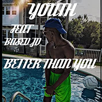 Better Than You (feat. Based JD)