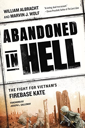 Abandoned in Hell: The Fight For Vietnam's Firebase Kate (English Edition)