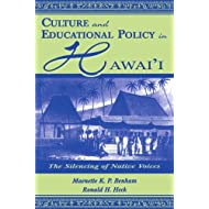 Culture and Educational Policy in Hawai'i: The Silencing of Native Voices (Sociocultural, Political, and Historical Studies in Education)