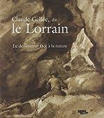 Claude Gellée, dit le Lorrain - Le dessinateur face à la nature de Federica Mancini