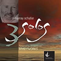 3 Solos by Murray Schafer (2009-11-01)