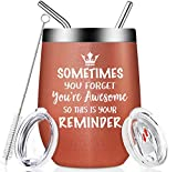 Sometime You Forget You're Awesome - Thank You Gifts for Women - Funny Inspirational Graduation Birthday Gifts for Men, Coworker, Best Friends, Sister, Teacher, Employee - Insulated 12oz Wine Tumbler