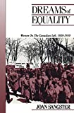 Dreams of Equality: Women on the Canadian Left, 1920-1950 (Canadian Social History Series)