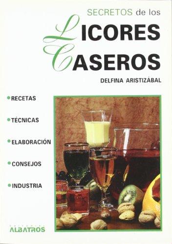 Secretos de los licores caseros / Secrets of Homemade Liqueurs (Secretos De... / Secrets of...)